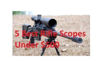 5 Best Rifle Scopes Under $500