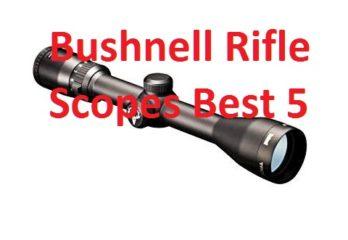 Bushnell Rifle Scopes Best 5